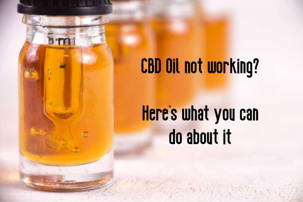 cbd oil not working